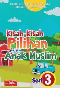 kisah-pilihan-anak-muslim-seri-3