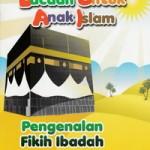 bacaan-untuk-anak-islam-jilid-2-pengenalan-fikih-ibadah